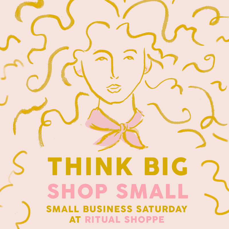 SMALL BUSINESS SATURDAY AT RITUAL SHOPPE