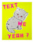 TEXT ME YEAH - Yellow, 2014
