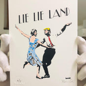 Lie Lie Land (Hand Finished Artist Proof), 2017