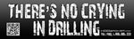 No Crying Bumper Sticker