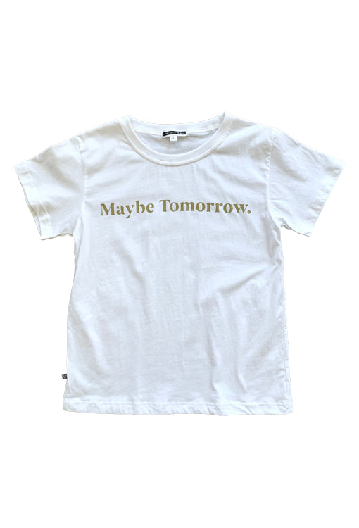 Maybe Tomorrow Tee - White
