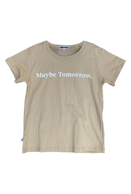 Maybe Tomorrow Tee - Light Khaki