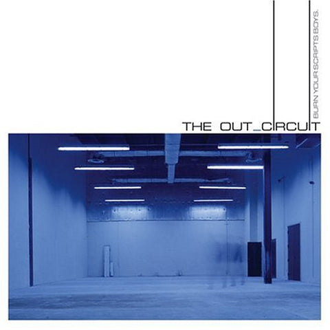 "The Out_Circuit ""Burn Your Scripts, Boys"" 12-in"