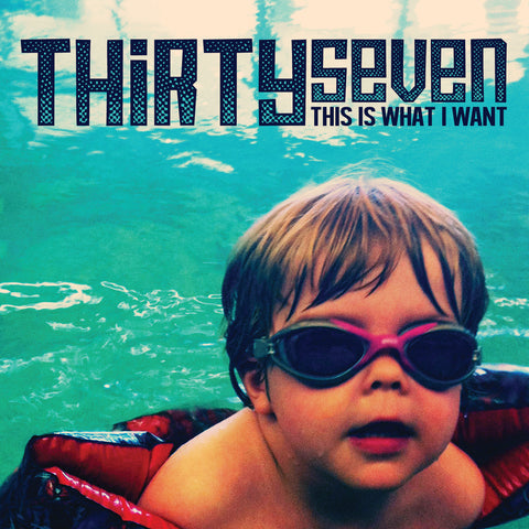 "Thirtyseven ""This Is What I Want"" CD"