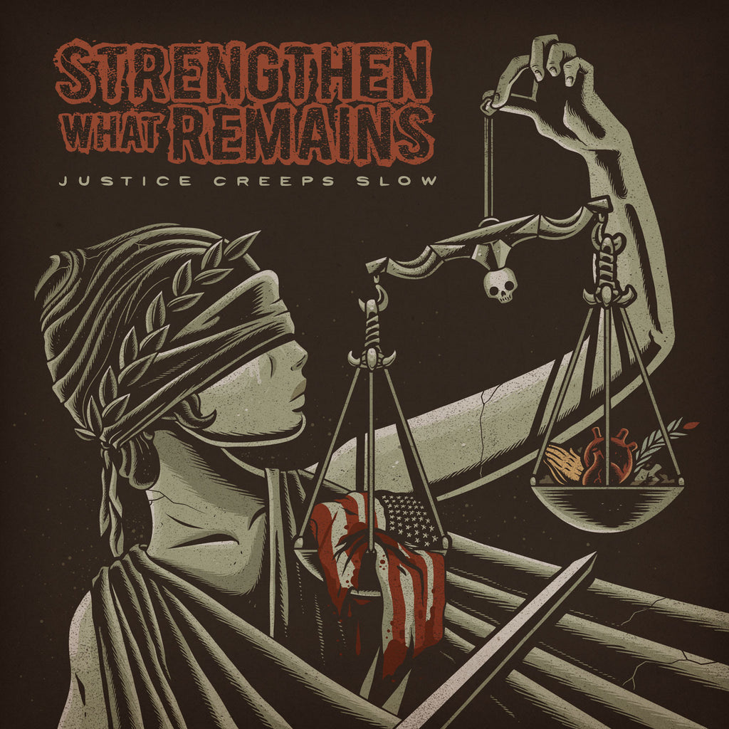 "Strengthen What Remains ""Justice Creeps Slow"" 7"""