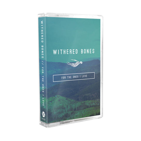 "Withered Bones ""For the Ones I Love"" Tape"