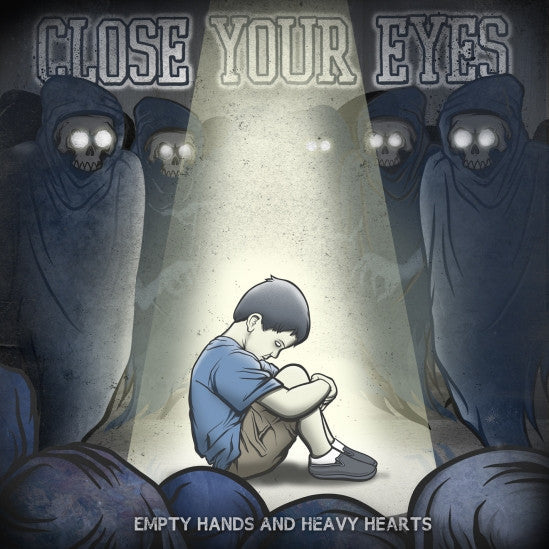 "Close Your Eyes ""Empty Hands and Heavy Hearts"" LP"