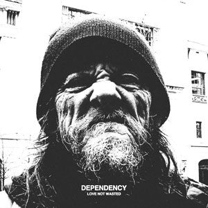 "Dependency ""Love Not Wasted"" CD"