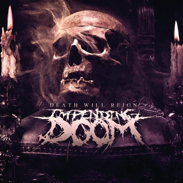 "Impending Doom ""Death Will Reign"" CD"