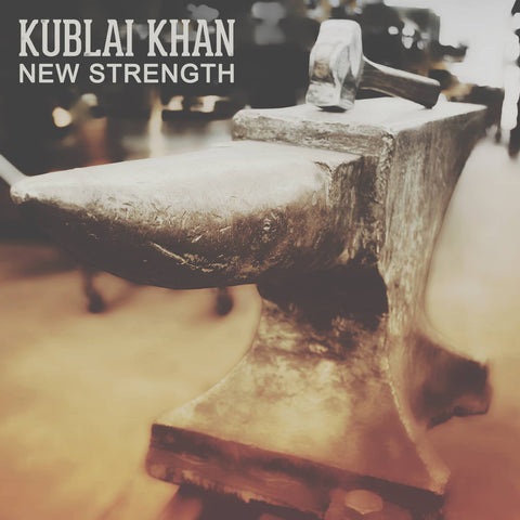 "Kublai Khan ""New Strength"" LP"