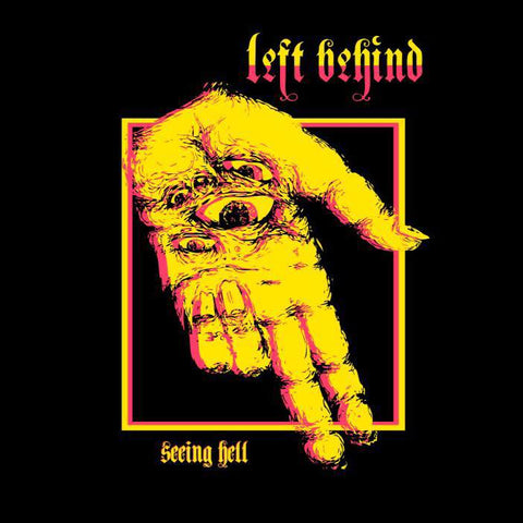 "Left Behind ""Seeing Hell"" LP"
