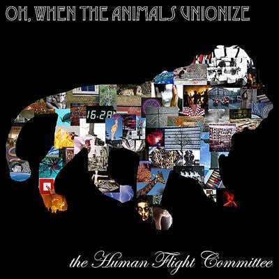 "The Human Flight Committee ""Oh, When The Animals Unionize"" CD"
