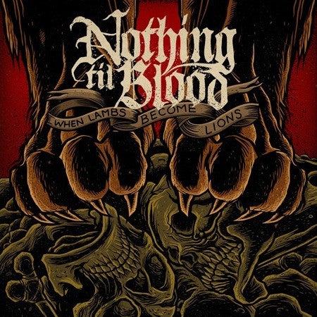 "Nothing Til Blood ""When Lambs Become Lions"" CD"