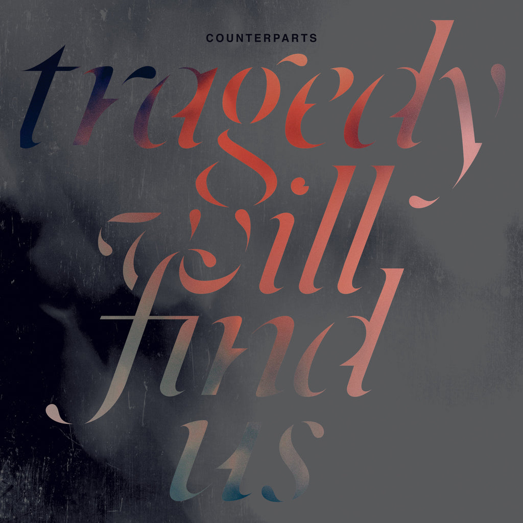 "Counterparts ""Tragedy Will Find Us"" LP"