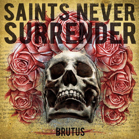 "Saints Never Surrender ""Brutus"" LP"