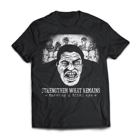 "Strengthen What Remains ""Turning A Blind Eye"" Shirt"