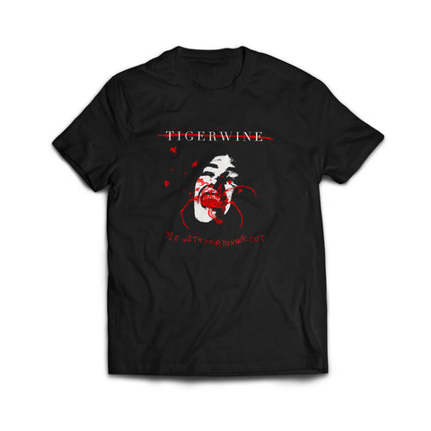 "Tigerwine ""Die With Your Tongue Out"" Shirt"