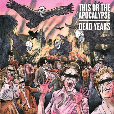 "This or the Apocalypse ""Dead Years"" CD"