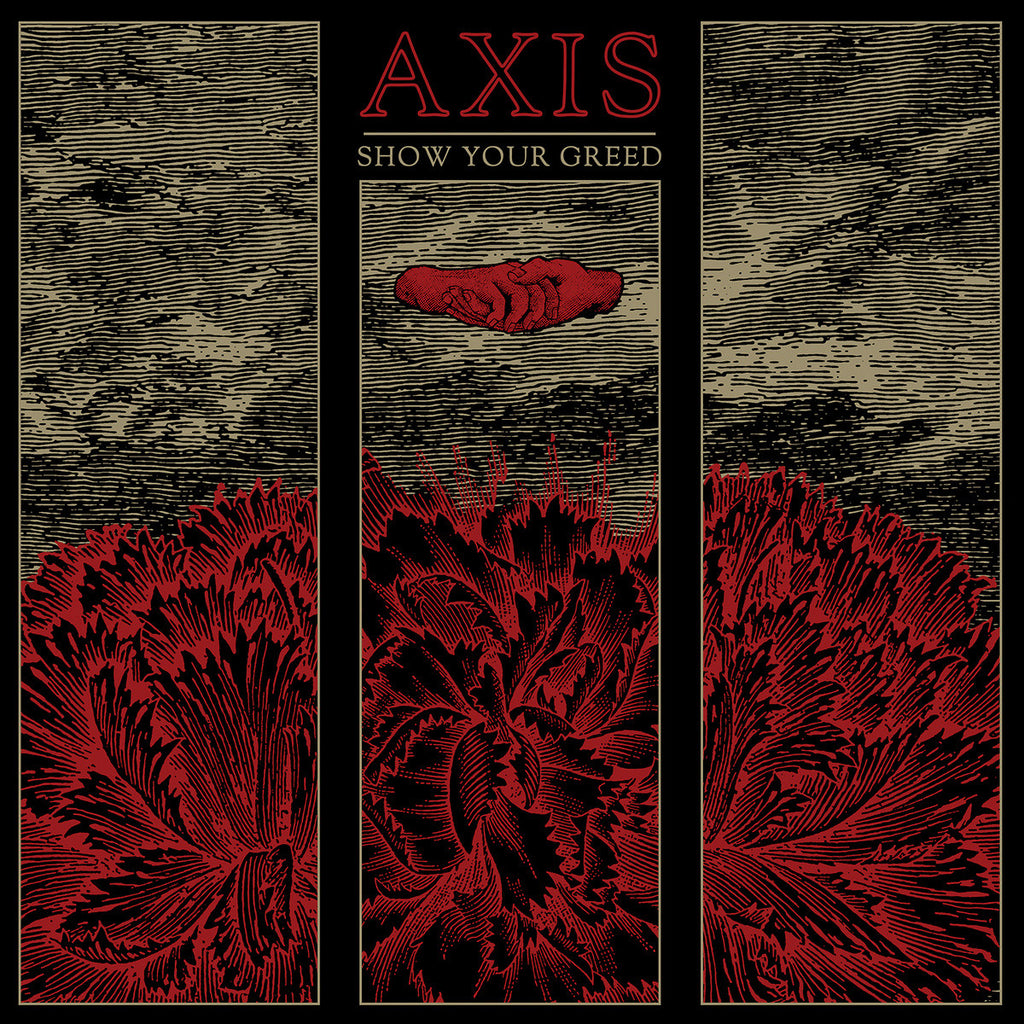 "Axis ""Show Your Greed"" CD"