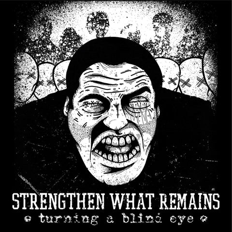 "Strengthen What Remains ""Turning A Blind Eye"" LP"