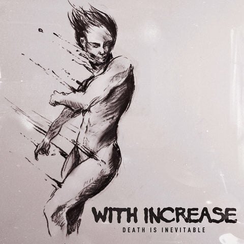 "With Increase ""Death Is Inevitable"" LP"