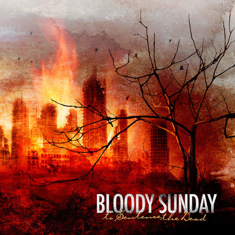 "Bloody Sunday ""To Sentence The Dead"" CD"