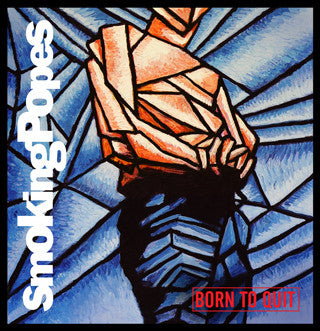 "Smoking Popes ""Born to Quit"" LP"