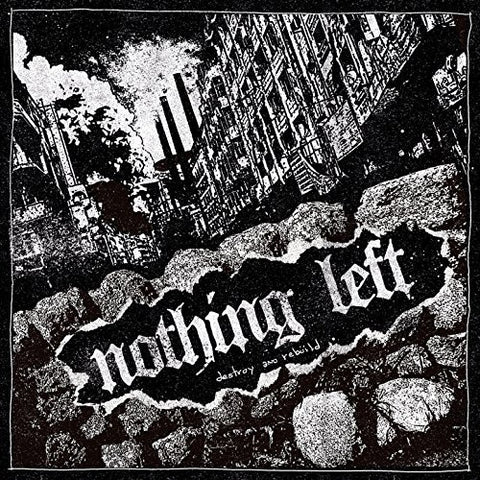 "Nothing Left ""Destroy and Rebuild"" LP"