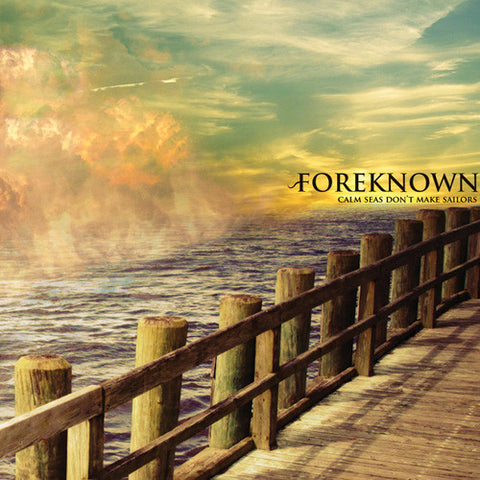 "Foreknown ""Calm Seas Don't Make Sailors"" CD"