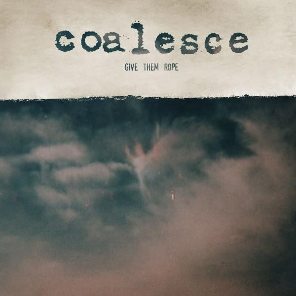 "Coalesce ""Give Them Rope"" LP"
