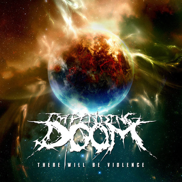 "Impending Doom ""There Will Be Violence"" CD"