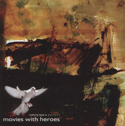 "Movies With Heroes ""Nothing Here Is Perfect"" CD"
