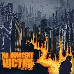 "No Innocent Victim ""To Burn Again"" LP"