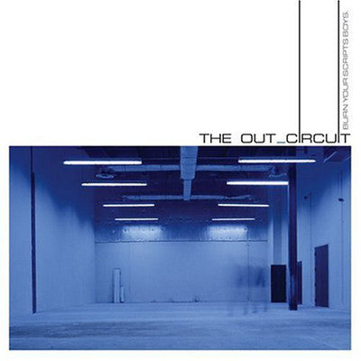 "The Out_Circuit ""Burn Your Scripts Boys"" CD"