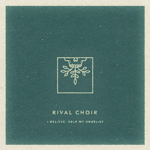 "Rival Choir ""I Believe, Help My Unbelief"" LP"