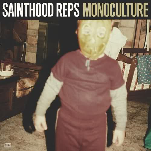 "Sainthood Reps ""Monoculture"" CD"