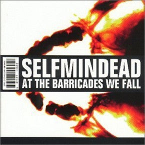 "Selfmindead ""At The Barricades We Fall"" CD"