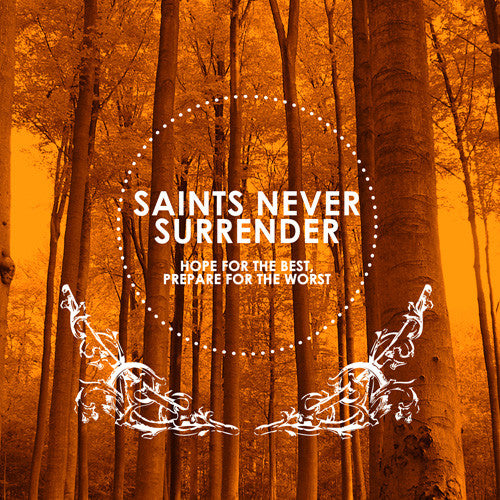 "Saints Never Surrender ""Hope For The Best..."" CD"