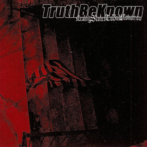 "Truth Be Known ""Stealing Stones To Build Tomorrow"" CD"