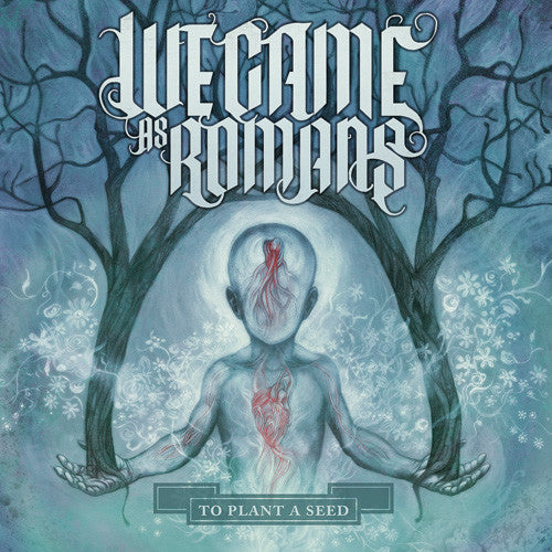 "We Came As Romans ""To Plant A Seed"" CD"