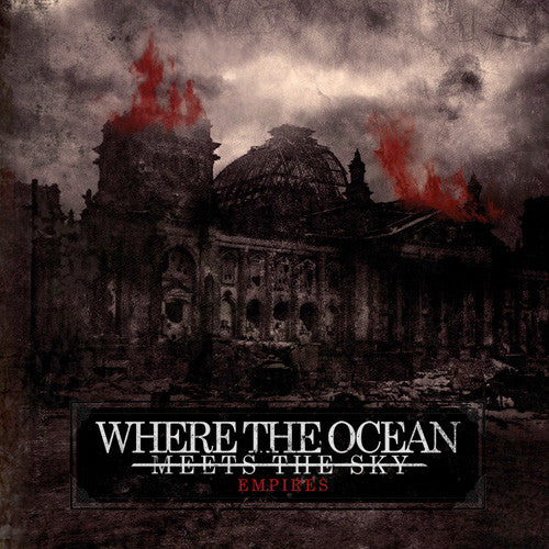 "Where The Ocean Meets The Sky ""Empires"" CD"