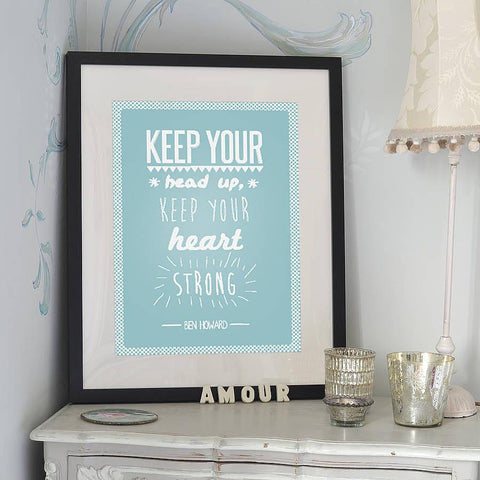 'Keep Your Head Up' Ben Howard Print - Oakdene Designs