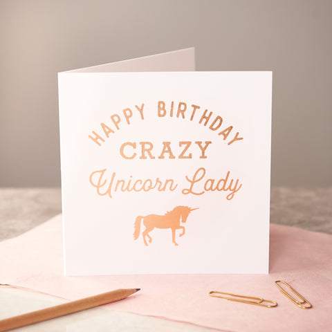 Rose Gold 'Crazy Unicorn Lady' Card