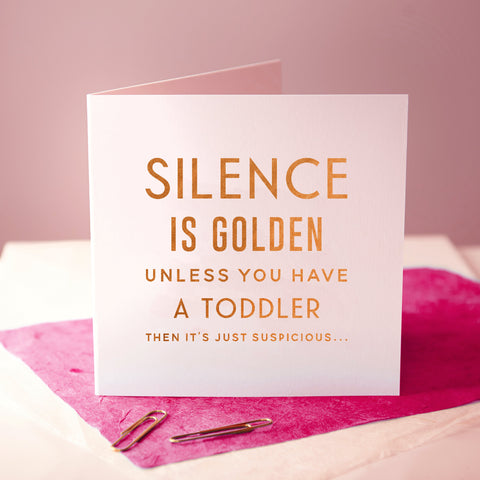 'Silence Is Golden' Funny Copper Foiled Baby Card