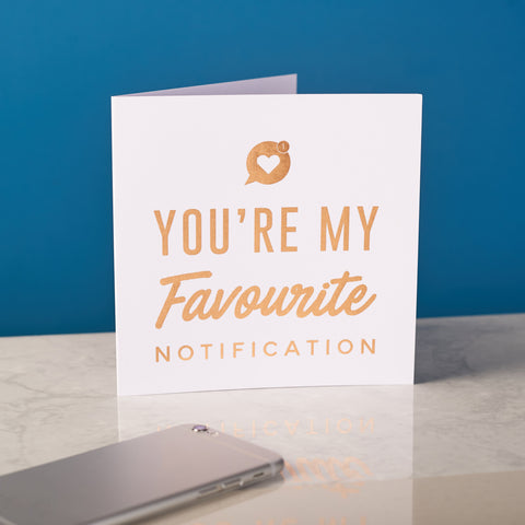 'Favourite Notification' Valentine's Copper Foiled Card