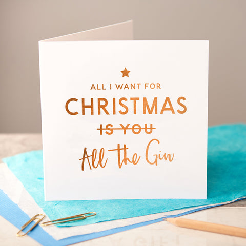 'All I Want For Christmas' Copper Foiled Funny Gin Card