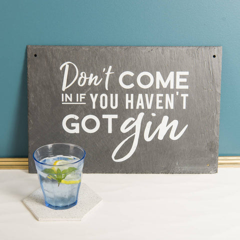 'Don't Come In' Funny Gin Slate Sign