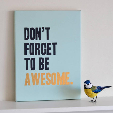 'Don't Forget To Be Awesome' Print - Oakdene Designs - 1