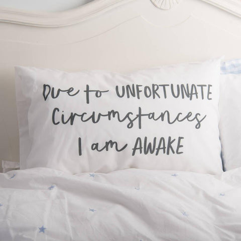 'Due To Unfortunate Circumstances' Pillowcase