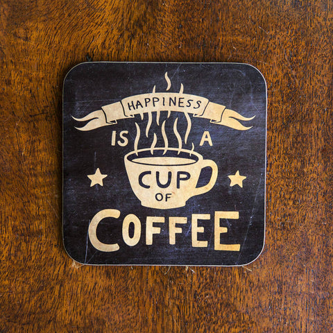'Happiness Is A Cup Of Coffee' Coaster